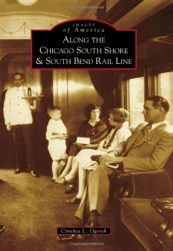 Along the Chicago South Shore & South Bend Rail Line (Images of America)