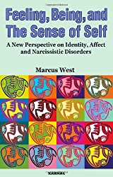 Feeling, Being and the Sense of Self: A New Perspective on Identity, Affect and Narcissistic Disorders