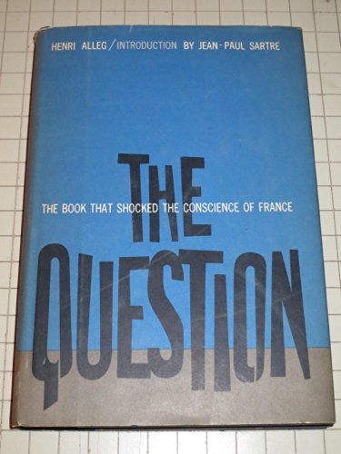 henri alleg essay The question henri alleg published in 1958, the question (french title: la question) was a largely autobiographical work that described methods of torture used by the french military during.