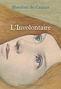 L'Involontaire par Blandine de Caunes