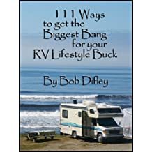 111 Ways to Get the Biggest Bang From Your RV Lifestyle Buck