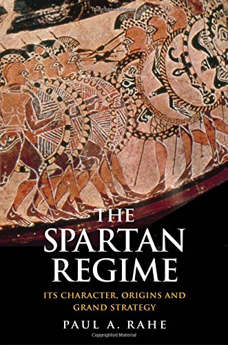The Spartan Regime: Its Character, Origins, and Grand Strategy (Yale Library of Military History)