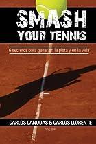 Smash your tennis (Spanish Edition)