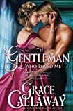 The Gentleman Who Loved Me (Heart of Enquiry) (Volume 6)