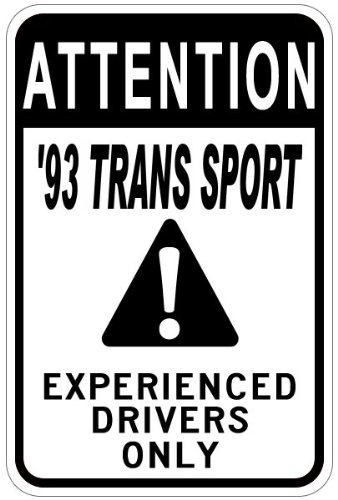 1993 93 PONTIAC TRANS SPORT Experienced Drivers Only Aluminum Caution Sign - 12 x 18 Inches