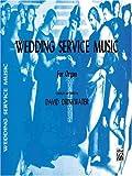 Wedding Service Music for Organ, Alfred Publishing Staff, 0769243053
