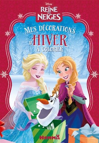Disney La Reine des Neiges - Mes décorations d'hiver à colorier [ Snow White - my decorations coloring book ] (French Edition)