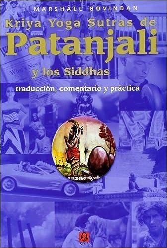 Kriya Yoga Sutras de Patanjali y los Siddhas (Spanish ...