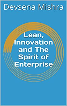 Lean, Innovation and The Spirit of Enterprise by [Mishra, Devsena]