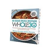 capa de 30 Dias Para Mudar. Whole30. Um Programa Para Emagrecer e Ter Mais Saúde com Comida de Verdade