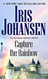 [(Capture the Rainbow)] [By (author) Iris Johansen] published on (January, 2008)