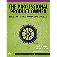 The Professional Product Owner: Leveraging Scrum as a Competitive Advantage, 1/e (Professional Scrumn)