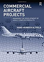 [D.O.W.N.L.O.A.D] Commercial Aircraft Projects: Managing the Development of Highly Complex Products [E.P.U.B]
