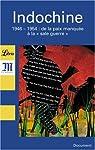 Indochine : 1946-1954 De la paix manquée à la « sale guerre » par Ajchenbaum