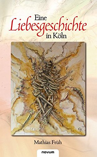Eine Liebesgeschichte in Köln (German Edition) pdf