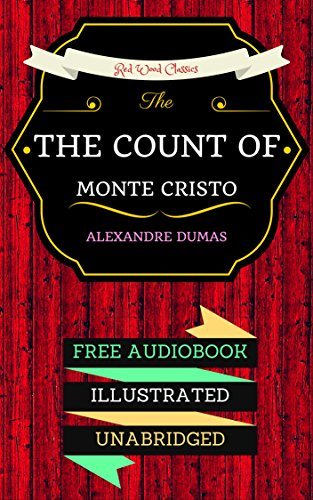The Count Of Monte Cristo: By Alexandre Dumas & Illustrated (An Audiobook Free!) (Dumas Wood)
