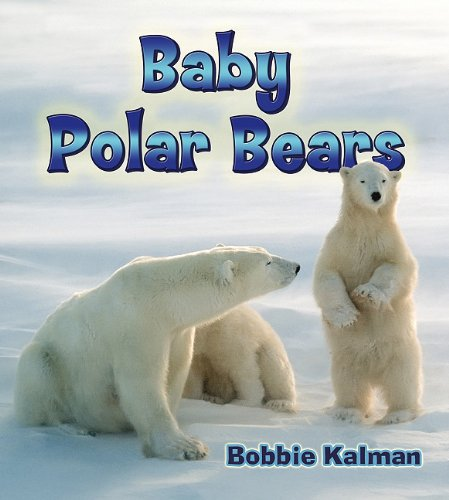 Baby Polar Bears (It's Fun to Learn About Baby Animals) PDF