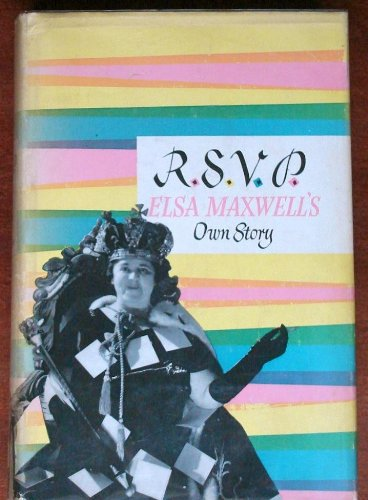 R.S.V.P. Elsa Maxwell'S Own Story by Elsa Maxwell