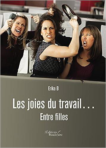En ligne téléchargement gratuit Les joies du travail... Entre filles pdf