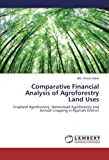 Comparative Financial Analysis of Agroforestry Land Uses: Cropland Agroforestry, Homestead Agroforestry and Annual Cropping in Rajshahi District