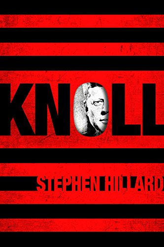 KNOLL: The Last JFK Conspiracist by [Hillard, Stephen]
