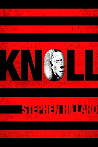 KNOLL: The Last JFK Conspiracist by [Hillard, Stephen]