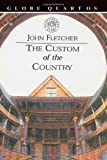 The Custom of the Country, Fletcher, John, 087830102X