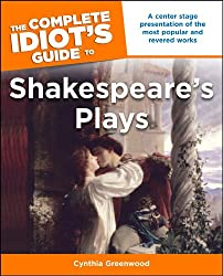 The Complete Idiot's Guide to Shakespeare's Plays (Complete Idiot's Guides (Lifestyle Paperback))