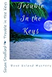 img - for Trouble in the Keys (Bone Island Series) (Volume 1) book / textbook / text book