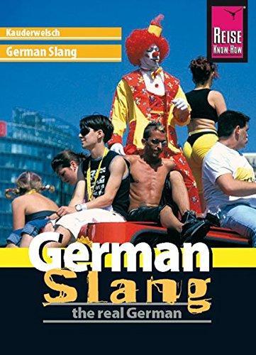 German Slang - the real German (Kauderwelsch, Band 188)