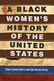 A Black Women's History of the United States (REVISIONING HISTORY Boo