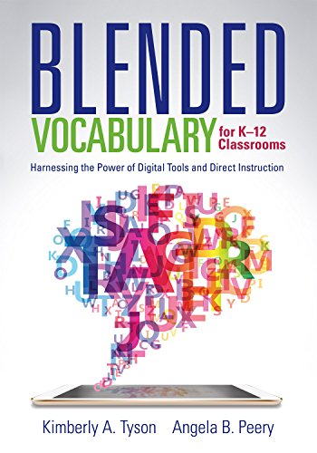 Blended Vocabulary for K--12 Classrooms: Harnessing the Power of Digital Tools and Direct Instruction