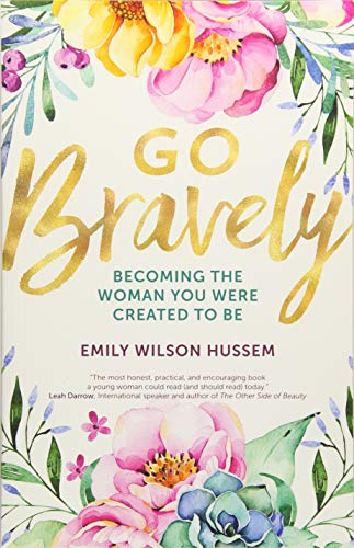 Go Bravely: Becoming the Woman You Were Created to Be (Love Others As Christ Loved The Church)