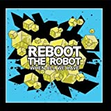 When All We Have by Reboot The Robot