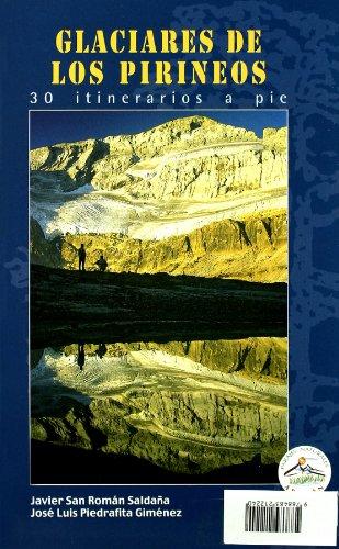 Glaciares De Los Pirineos (Parajes Naturales) por Javier / Piedrafita G San Roman SaldaÑa
