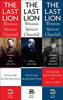 The Last Lion Box Set: Winston Spencer Churchill, 1874 - 1965: 1,2,3 by [Manchester, William, Reid, Paul]