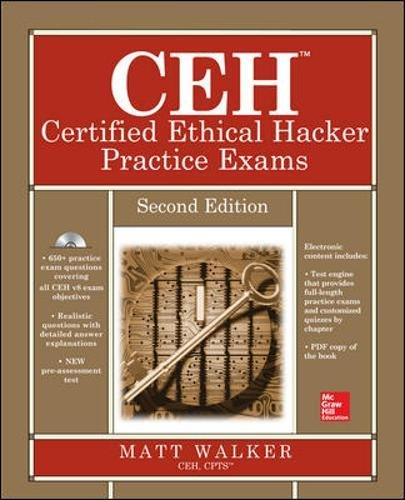 CEH Certified Ethical Hacker Practice Exams, Second Edition (All-in-One) (Certified Ethical Hacker Version 8 Study Guide)