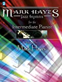 mark hayes jazz hymns for the intermediate pianist