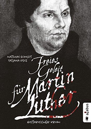 Freies Geleit für Martin Luther: Historischer Krimi (German Edition)