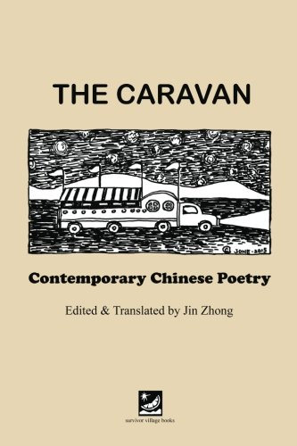 The Caravan: Contemporary Chinese Poetry: Edited and Translated by Jin Zhong image 1