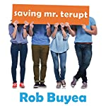 Saving Mr. Terupt: Mr. Terupt Series #3 | Rob Buyea