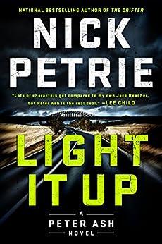 Light It Up (A Peter Ash Novel) by [Petrie, Nick]