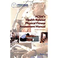 ACSM's Health-related Physical Fitness Assessment Manual (American College Sports Medici)