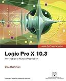 Logic Pro X 10.3 - Apple Pro Training Series: Professional Music Production