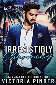 Irresistibly Charming (Brothers-in-Revenge Book 3) by [Pinder, Victoria]