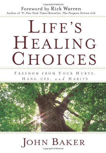 Life's Healing Choices: Freedom from Your Hurts, Hang-ups, and Habits pdf