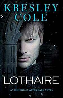 Lothaire (Immortals After Dark Book 12) by [Cole, Kresley]