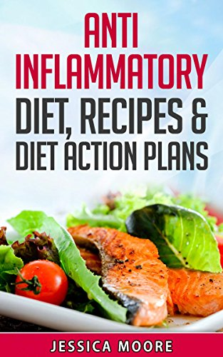 Anti Inflammatory Diet, Recipes & Diet Action Plans by Jessica Moore, Vlad Gemstone