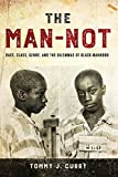 img - for The Man-Not: Race, Class, Genre, and the Dilemmas of Black Manhood book / textbook / text book