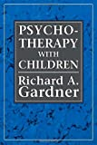 Psychotherapy with Children of Divorce, Gardner, Richard A., 0876685645